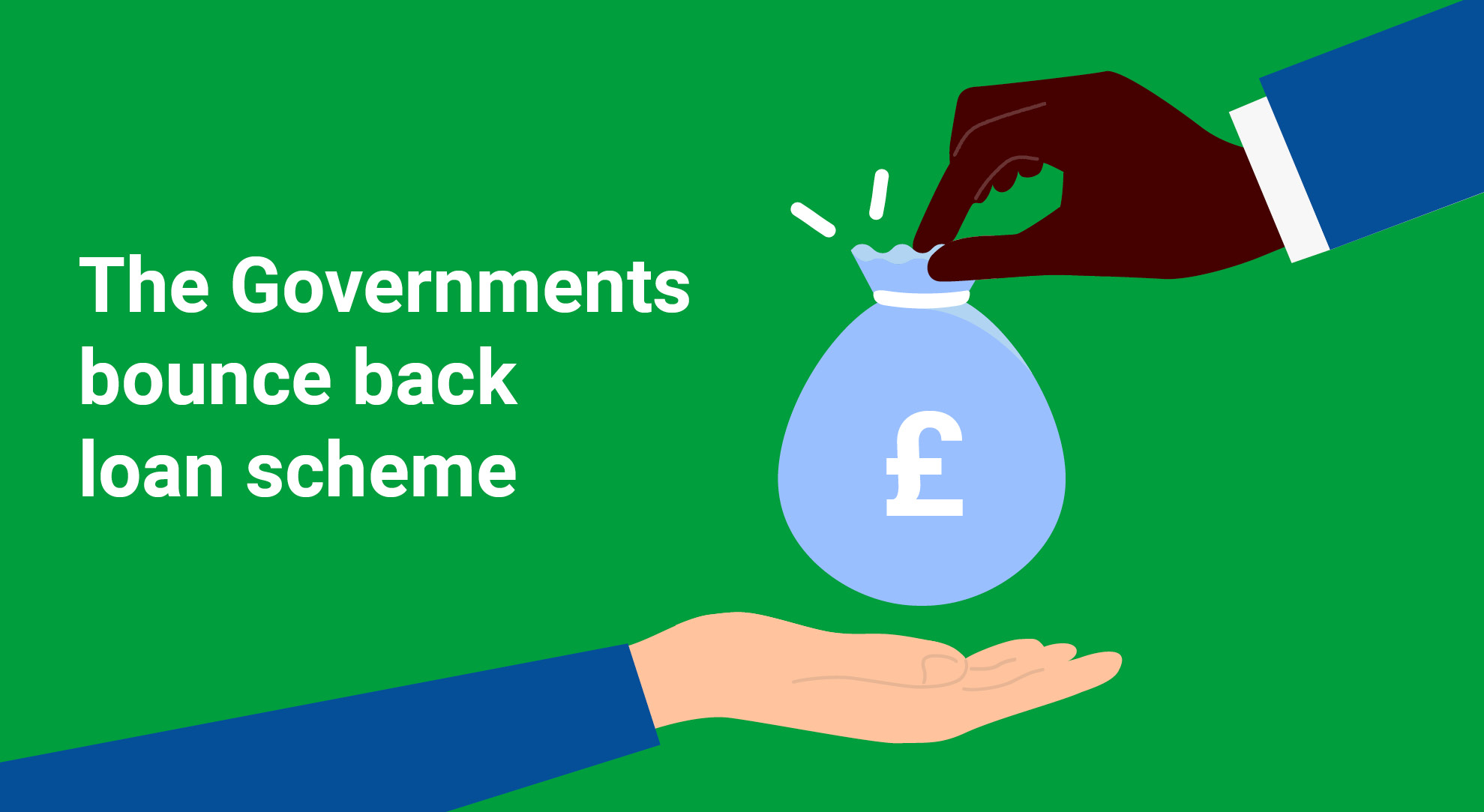 The Governments Bounce back Loan Scheme